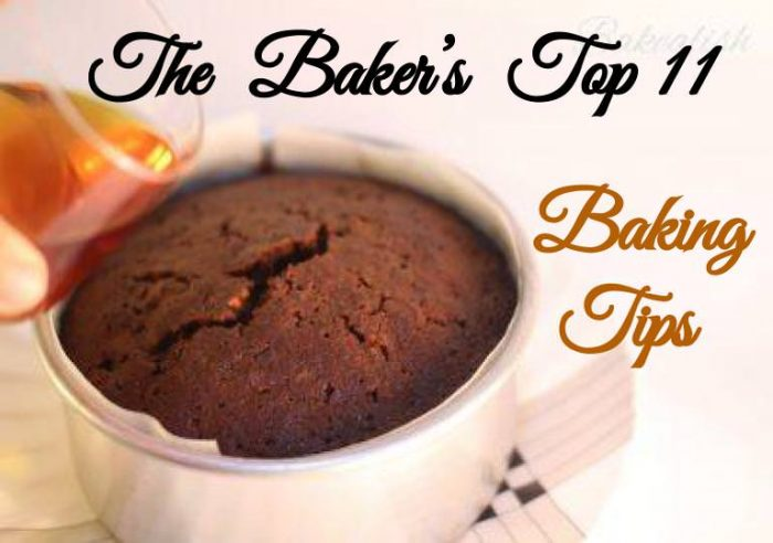 The Bakers Top 11 Baking Tips…
